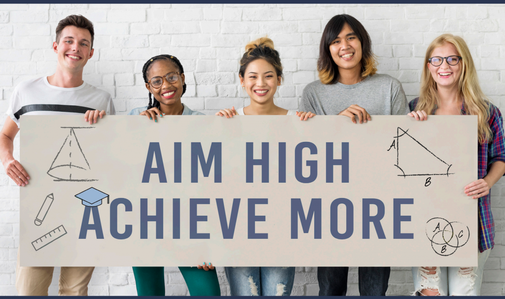 Aim High Achieve More