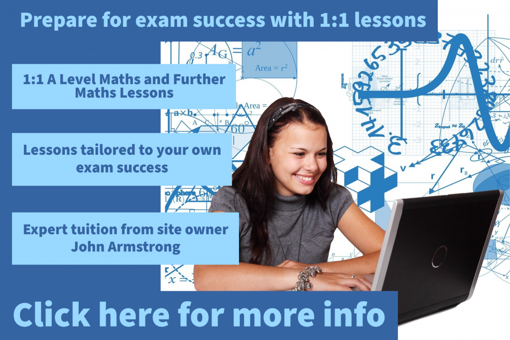 A Level Maths and Further Maths One-To-One Tuition